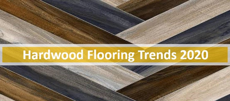 Best Hardwood Flooring Trends 2020