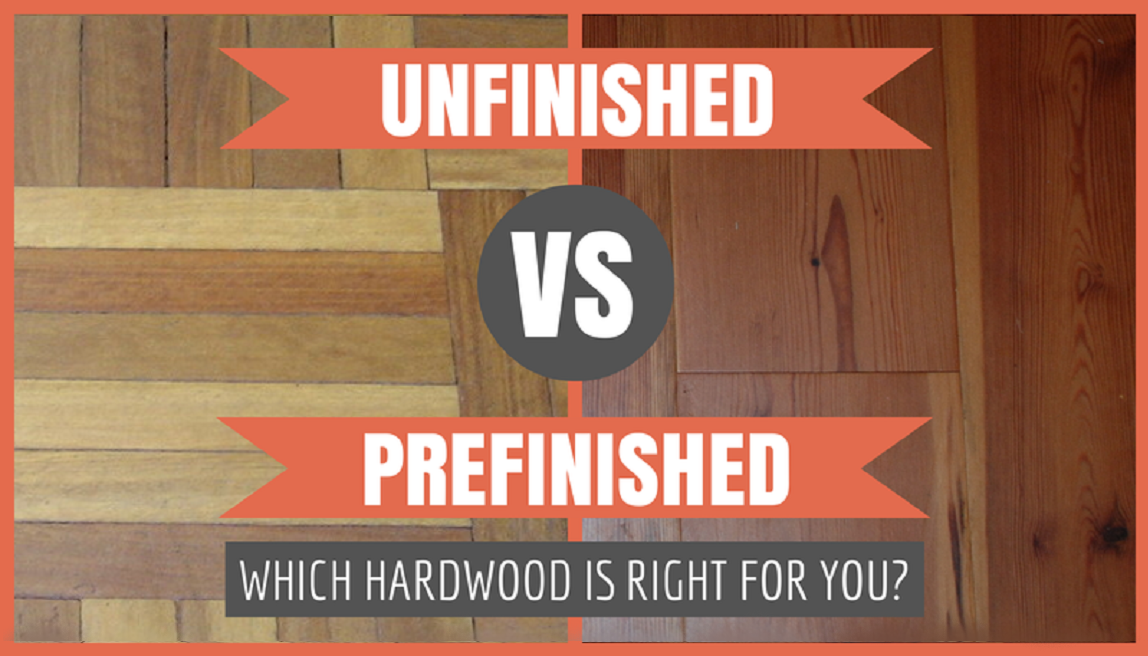 Prefinished vs Unfinished Hardwood Floors