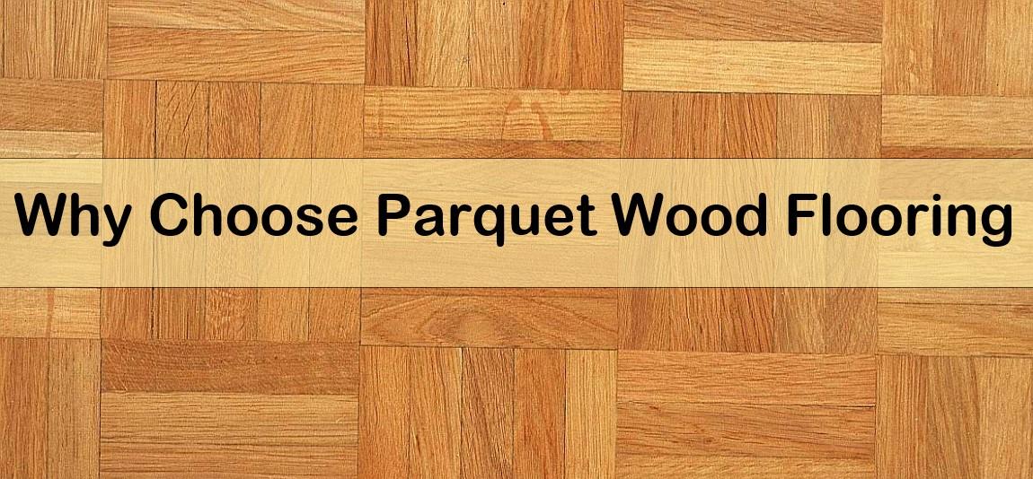 Why Choose Parquet Wood Flooring