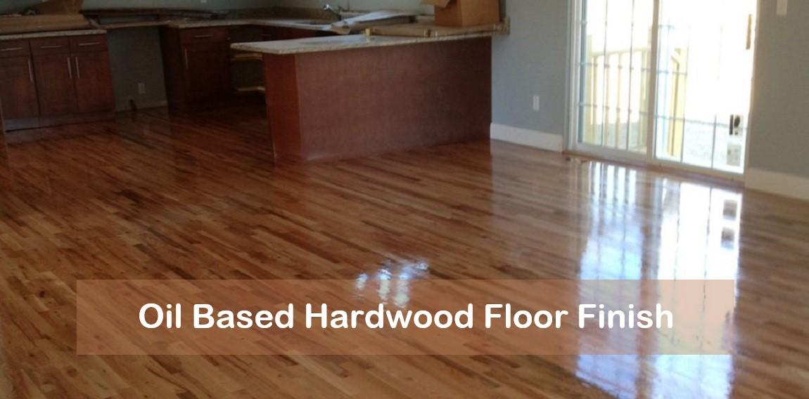 Oil Based Hardwood Floor Finish