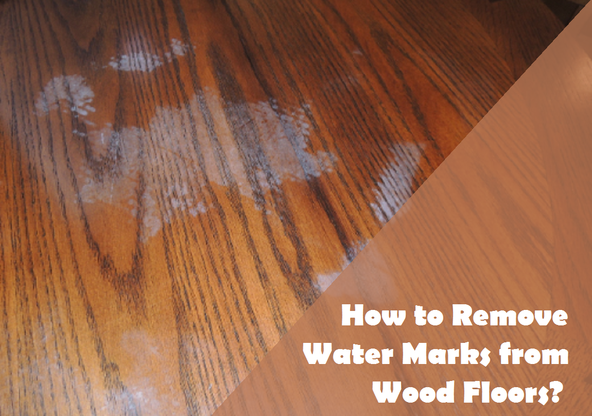 How to Remove Water Marks from Wood Floors?