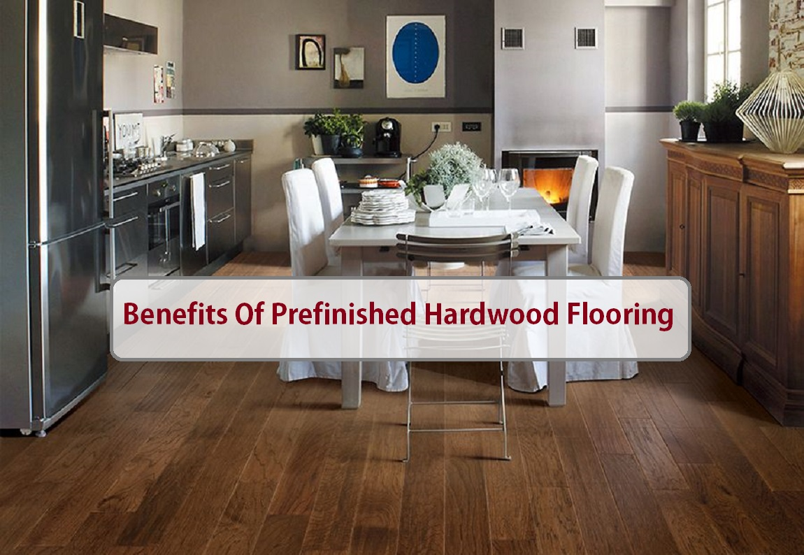 Top 5 Benefits Of Prefinished Hardwood Flooring