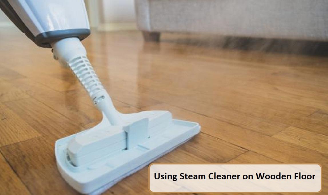 Using Steam Cleaner On Wooden Floor