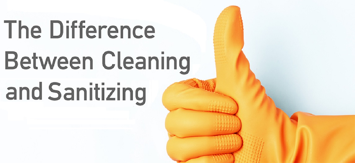What Is the Difference Between Cleaning and Sanitizing