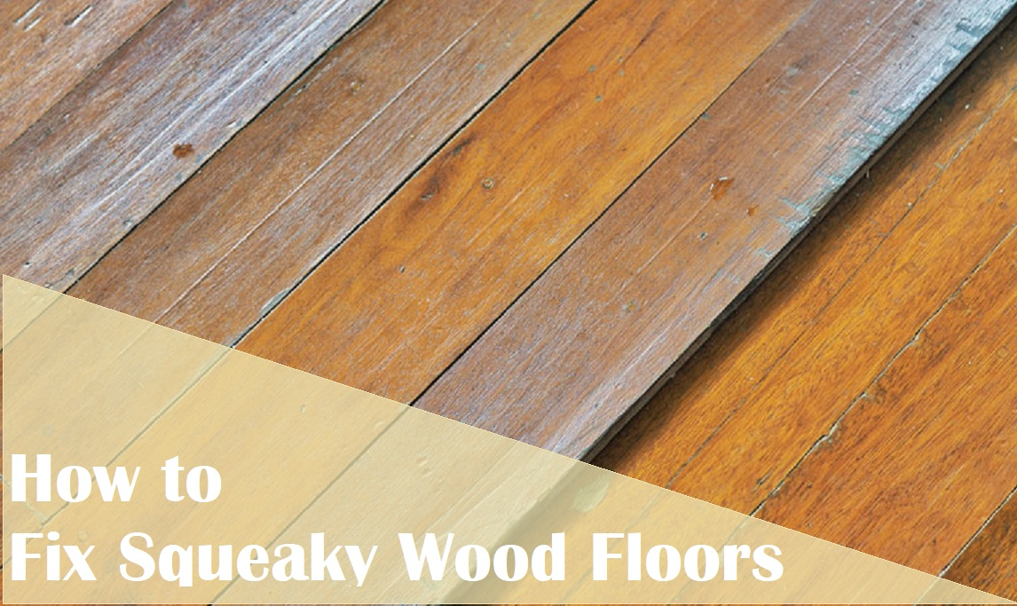 How to Fix Squeaky Wood Floors