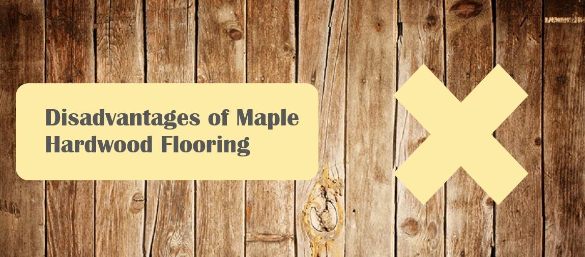 Disadvantages of Maple Hardwood Flooring